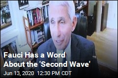 Fauci Has a Word About the 'Second Wave'