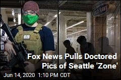 Fox News Pulls Doctored Pics of Seattle 'Zone'