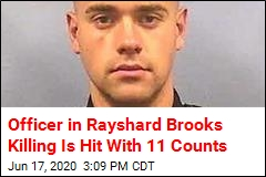 Officer in Rayshard Brooks Killing Is Hit With 11 Counts