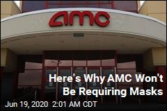 Here's Why AMC Won't Be Requiring Masks