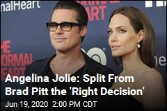 Angelina Jolie: Split From Brad Pitt the 'Right Decision'