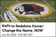 WaPo to Redskins Owner: 'Change the Name. NOW'