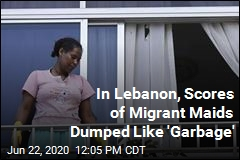 In Lebanon, Scores of Migrant Maids Dumped Like 'Garbage'