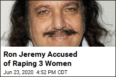 Porn Star Ron Jeremy Faces 3 Counts of Rape