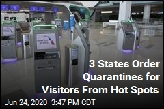 3 States Order Quarantines for Visitors From Hot Spots