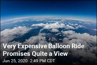 $125K Balloon Ride Would Get You Quite a View