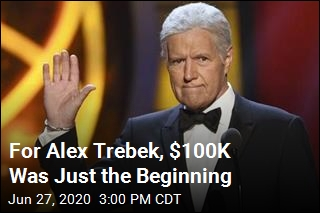 For Alex Trebek, $100K Was Just the Beginning