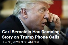 Carl Bernstein: Trump's Calls With Leaders Are Alarming