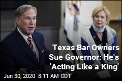 Texas Bar Owners Sue Governor: 'He Can't Be Consistent'