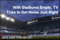 With Stadiums Empty, TV Tries to Get Noise Just Right