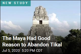 The Maya Had Good Reason to Abandon Tikal