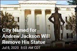 City Named for Andrew Jackson Will Remove His Statue