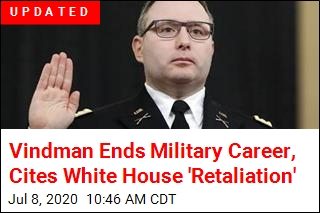 Vindman Retires From Army, Cites White House 'Bullying'
