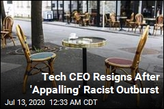 Tech CEO Resigns After 'Appalling' Racist Outburst