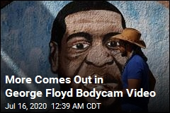 More Comes Out in George Floyd Bodycam Video