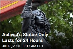 Now Activist's Statue Is Taken Down, Too