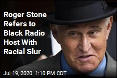 Roger Stone Uses Racial Slur During Radio Show
