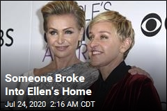 Someone Broke Into Ellen's Home