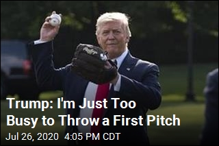 Trump: I'm Just Too Busy to Throw a First Pitch