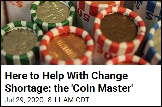 Here to Help With Change Shortage: the 'Coin Master'