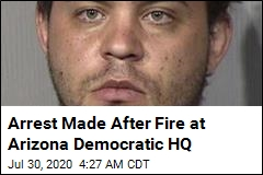 Arrest Made After Fire at Arizona Democratic HQ