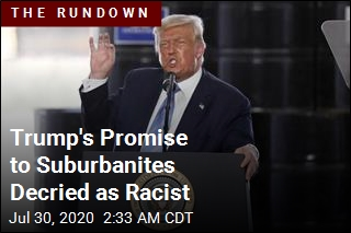 Trump's Promise to Suburbanites Decried as Racist