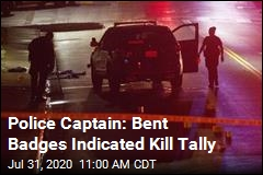 Police Captain: Bent Badges Indicated Kill Tally