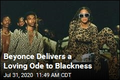 Beyonce Delivers a Loving Ode to Blackness