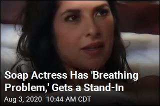 Soap Actress Has 'Breathing Problem,' Gets a Stand-In