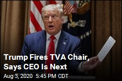 Trump Just Canned the Chair of the TVA