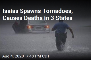 Isaias Spawns Tornadoes, Causes Deaths in 3 States