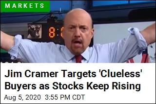Jim Cramer Targets 'Clueless' Buyers as Stocks Keep Rising