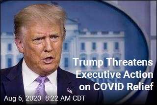 Trump Threatens Executive Action on COVID Relief