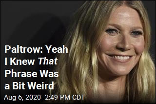Paltrow: Yeah I Knew That Phrase Was a Bit Weird