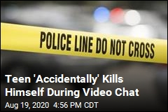 Teen 'Accidentally' Kills Himself During Video Chat