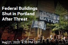Car Bomb Threat in Portland Shuts Federal Buildings