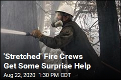 'Stretched' Fire Crews Get Some Surprise Help