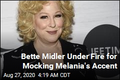 Bette Midler Under Fire for Mocking Melania's Accent