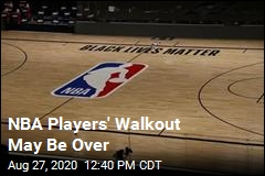 NBA Players' Walkout May Be Over
