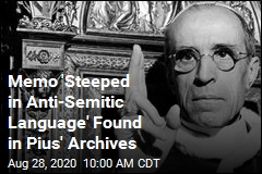 Memo 'Steeped in Anti-Semitic Language' Found in Pius' Archives