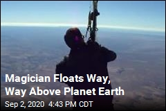 Magician Floats Way, Way Above Planet Earth