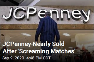 JCPenney Nearly Sold After 'Screaming Matches'