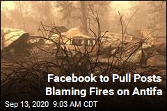 Facebook Yanking Posts Blaming Antifa for Fires