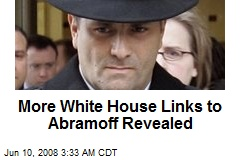 More White House Links to Abramoff Revealed