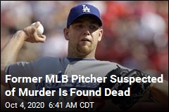 Former MLB Pitcher Suspected of Murder Is Found Dead