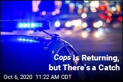 Cops Is Back in Production