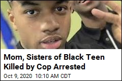 Mom, Sisters of Black Teen Killed by Cop Arrested