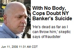 With No Body, Cops Doubt NY Banker's Suicide