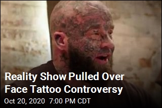 Reality Show Pulled Over Face Tattoo Controversy