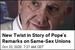 New Twist in Story of Pope's Remarks on Same-Sex Unions